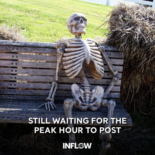 Posting at peak time can be crucial for an effective post. But don't get hung up on it and miss out on momentary opportunities! #INFLOWMemes
